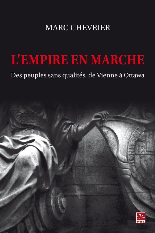L'Empire en marche : Des peuples sans qualités, de Vienne à Ottawa
