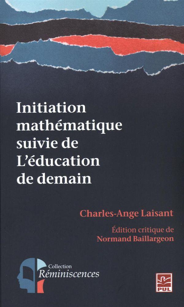 Initiation mathématique suivie de L'éducation de demain