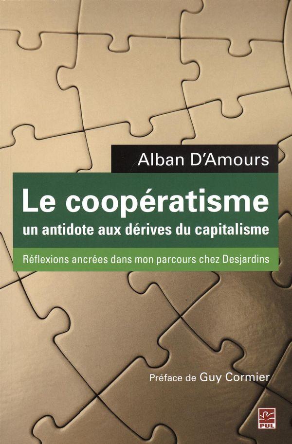 Le coopératisme, un antidote aux dérives du capitalisme.  Réflexions ancrées dans mon parcours...