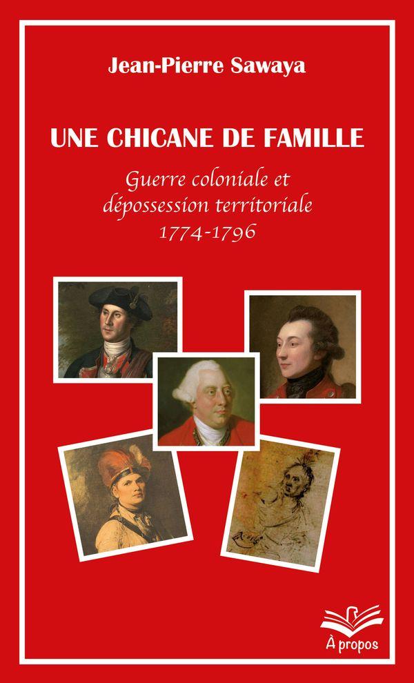 Une chicane de famille. Guerre coloniale et dépossession territoriale 1774-1796