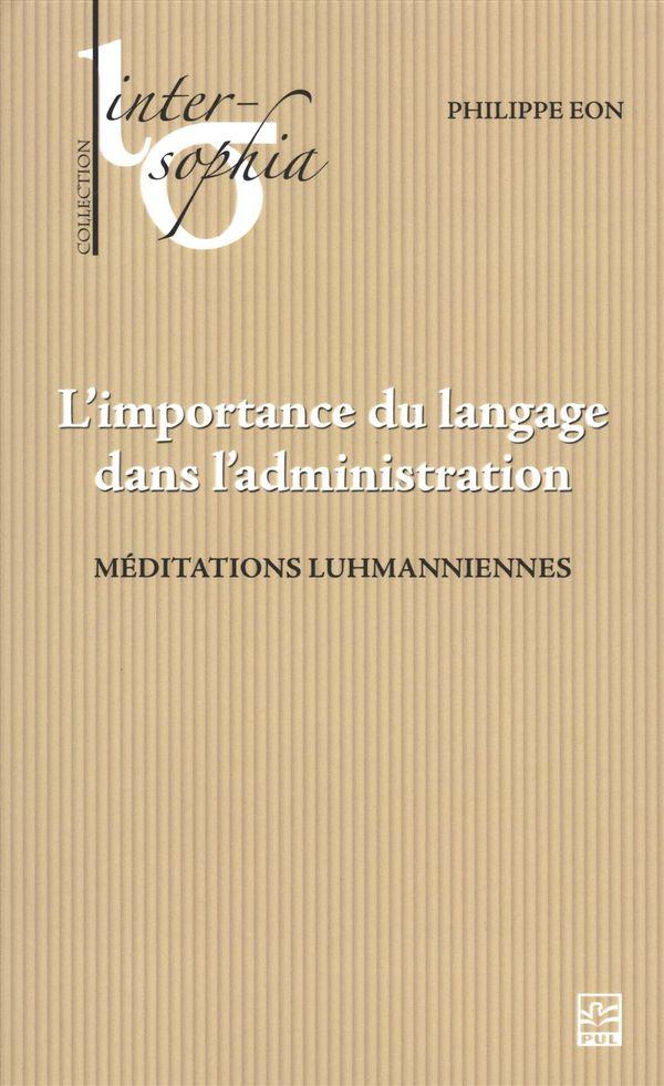 L'importance du langage dans l'administration.  Méditations luhmanniennes