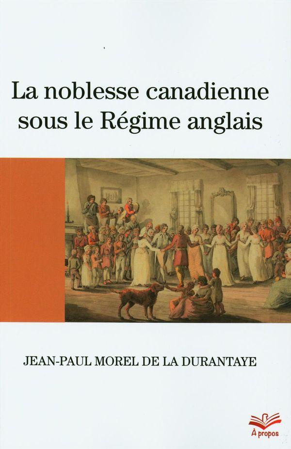 La noblesse canadienne sous le Régime anglais