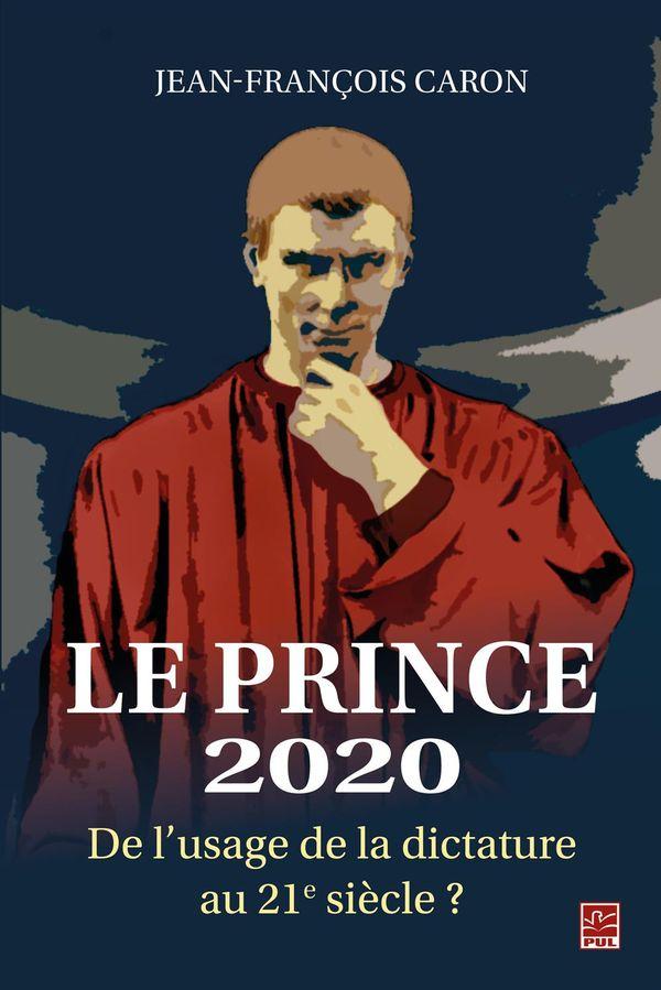 Prince 2020 Le  De l'usage de la dictature au 21e siècle?