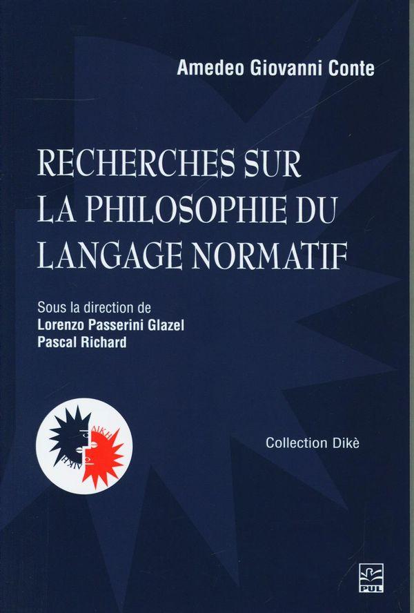 Recherches sur la philosophie du langage normatif : Anthologie de textes de Amedeo Giovanni Conte