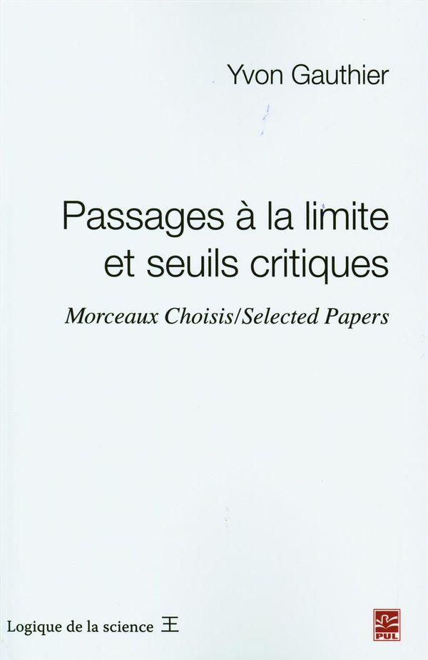 Passages à la limite et seuils critiques.  Morceaux Choisis/Selected Papers