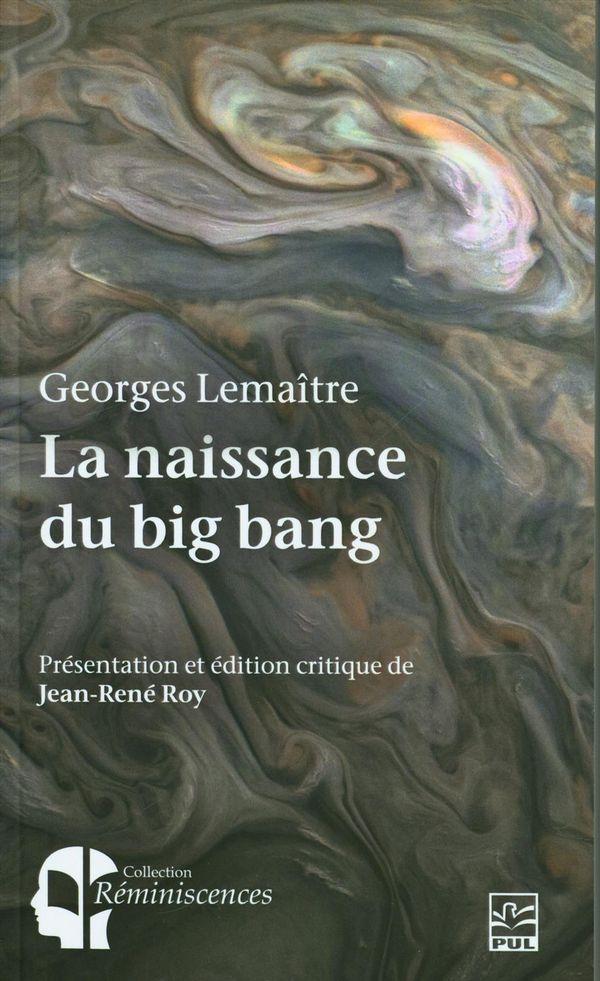 Georges Lemaître.  La naissance du big bang