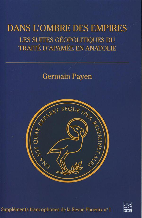 Dans l'ombre des empires.  Les suites géopolitiques du traité d'Apamée en Anatolie