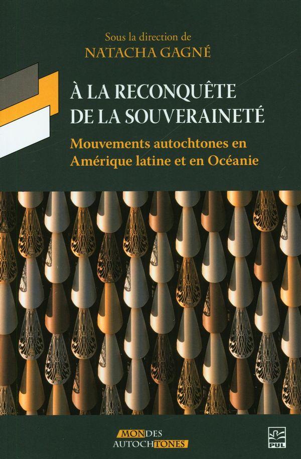 A la reconquête de la souveraineté : Mouvements autochtones en Amérique latine et en Océanie