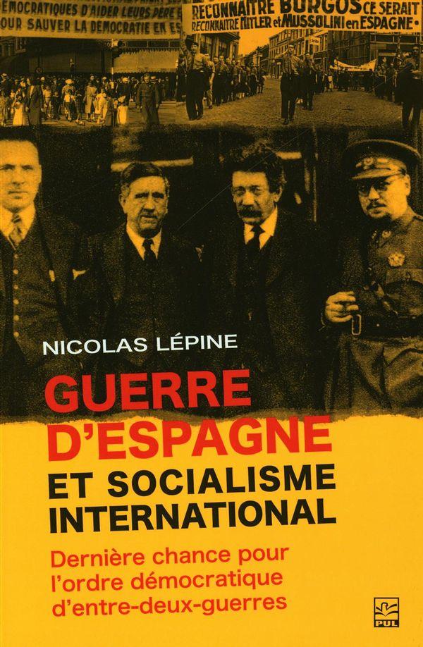 Guerre d'Espagne et socialisme international : Dernière chance pour l'ordre démocratique d'entre...
