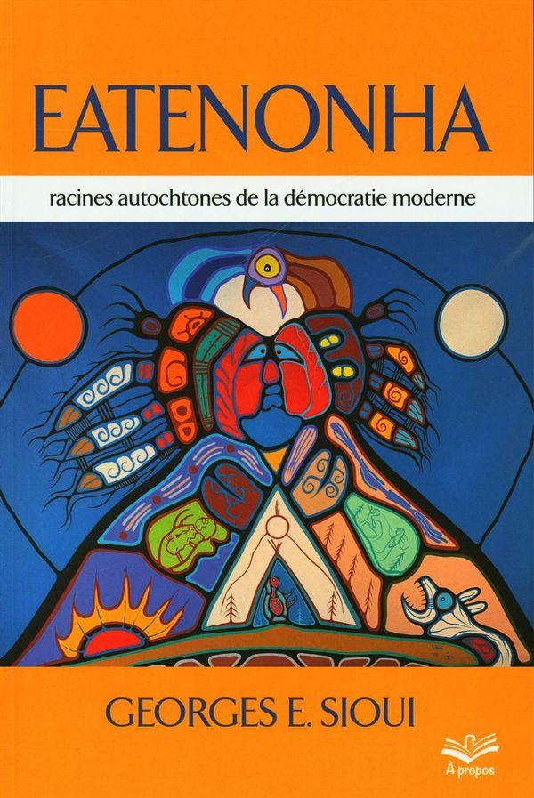 Eatenonha : racines autochtones de la démocratie moderne