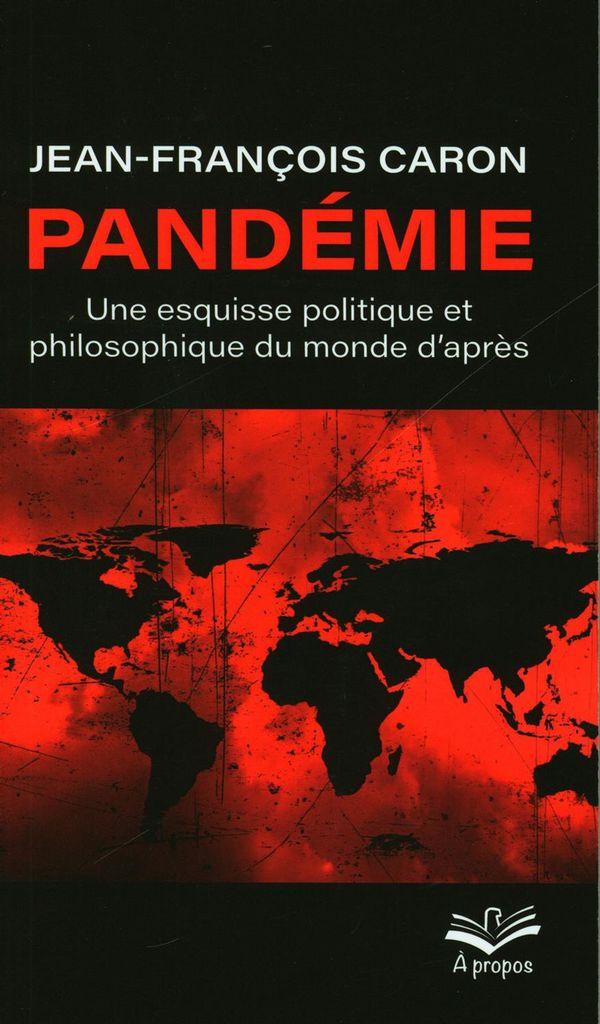 Pandémie : Une esquisse politique et philosophique du monde d'après