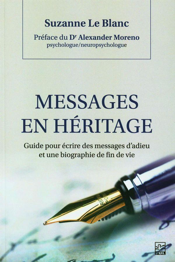 Messages en héritage : Guide pour écrire des messages d'adieu et une biographie de fin de vie