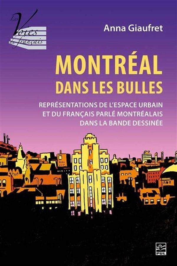 Montréal dans les bulles : Représentations de l'espace urbain et du français parlé montréalais...