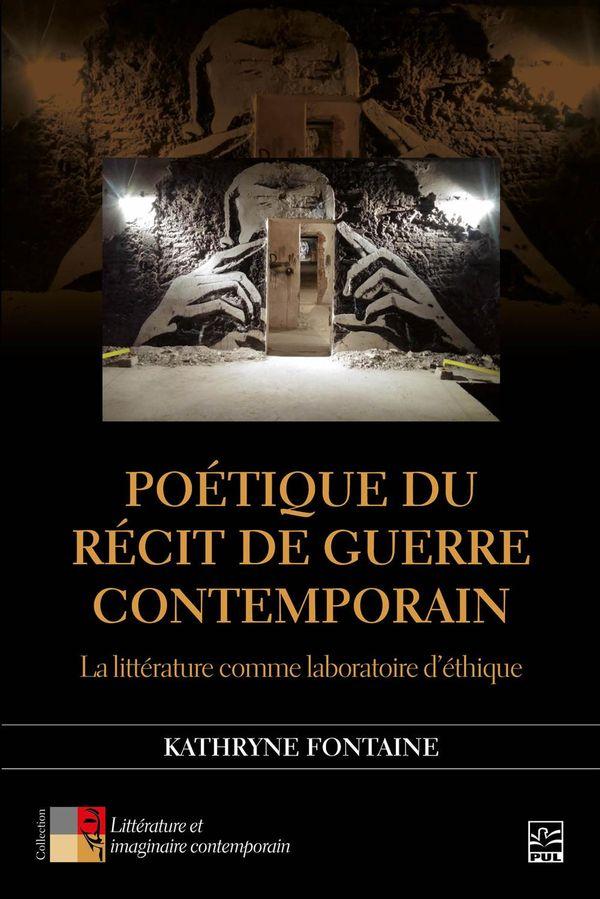Poétique du récit de guerre contemporain : La littérature comme laboratoire d'éthique