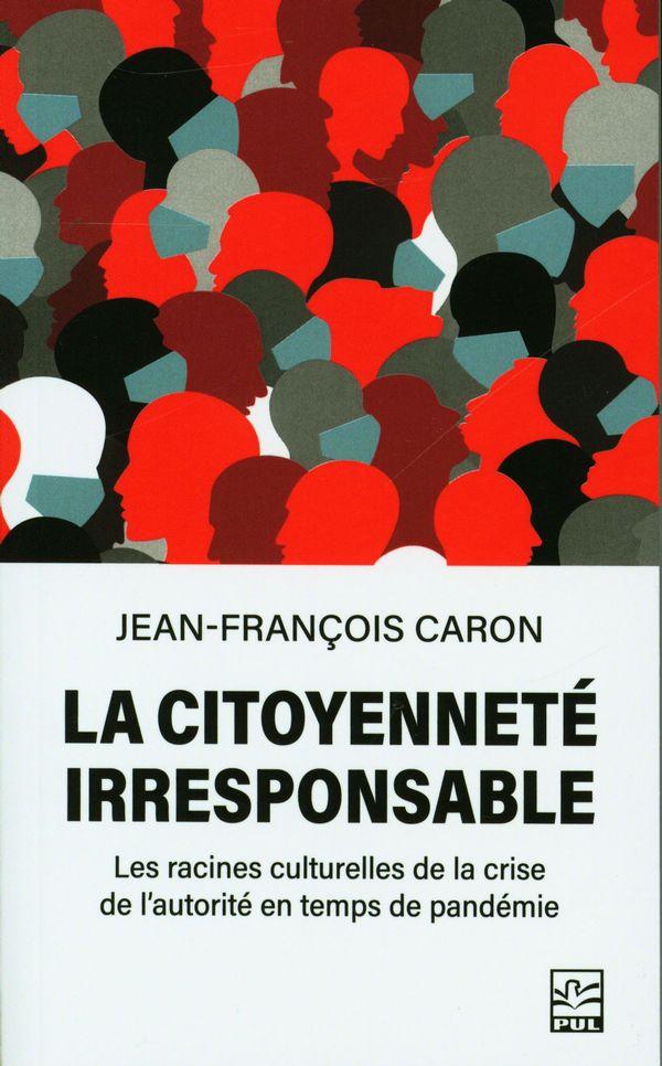 La citoyenneté irresponsable : Les racines culturelles de la crise de l'autorité en temps de...