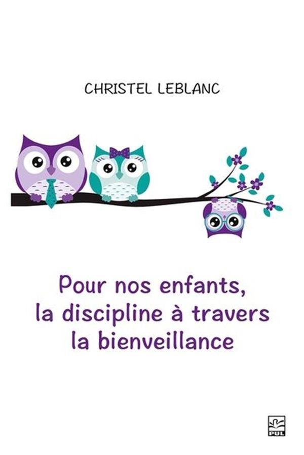 Pour nos enfants, la discipline à travers la bienveillance