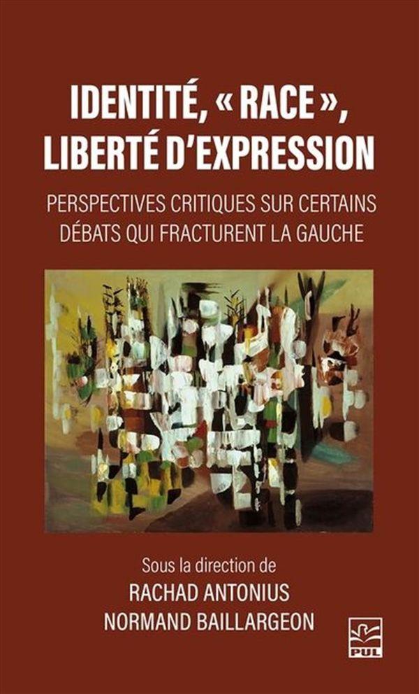 Identité, « race », liberté d'expression : Perspectives critiques sur certains débats qui...