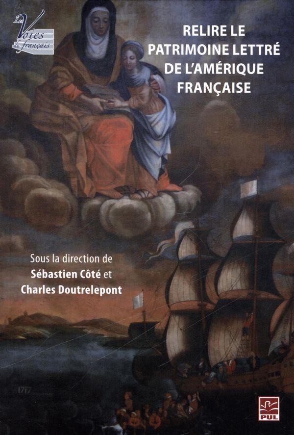 Relire le patrimoine lettré de l'Amérique française