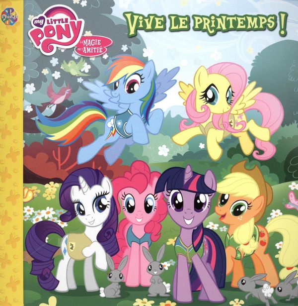 My little pony   Vive le printemps!