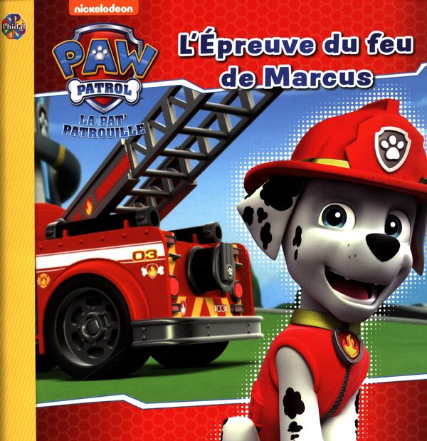 La Pat'Patrouille  - L'épreuve du feu de Marcus