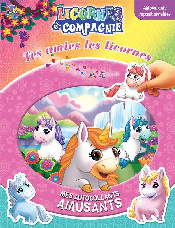 Licornes et compagnie : Tes amies les licornes