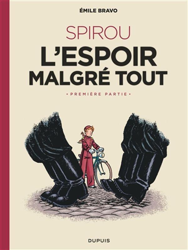 Spirou d'Emile Bravo 02 : Spirou ou l'espoir malgré tout - première partie