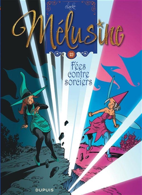 Mélusine 23 : Fées contre sorciers