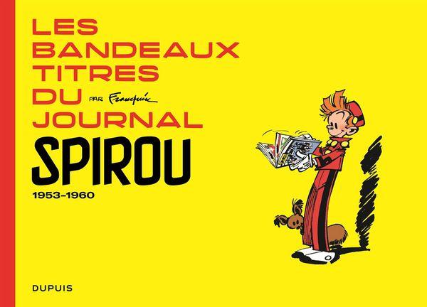 Franquin Patrimoine 05 : Les bandeaux titres du journal Spirou 1953-1960