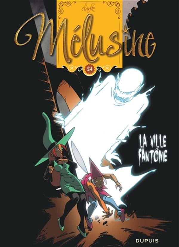Mélusine 24 : La ville fantôme