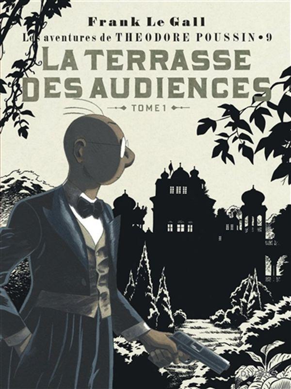 Les aventures de Théodore Poussin 09 : La terrasse des audiences