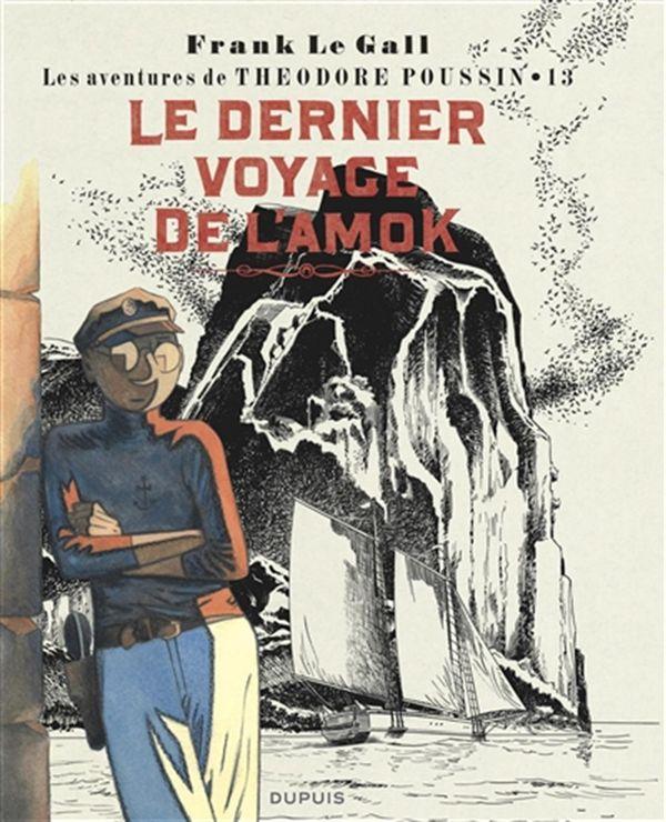 Les aventures de Théodore Poussin 13 : Le dernier voyage de L'Amok
