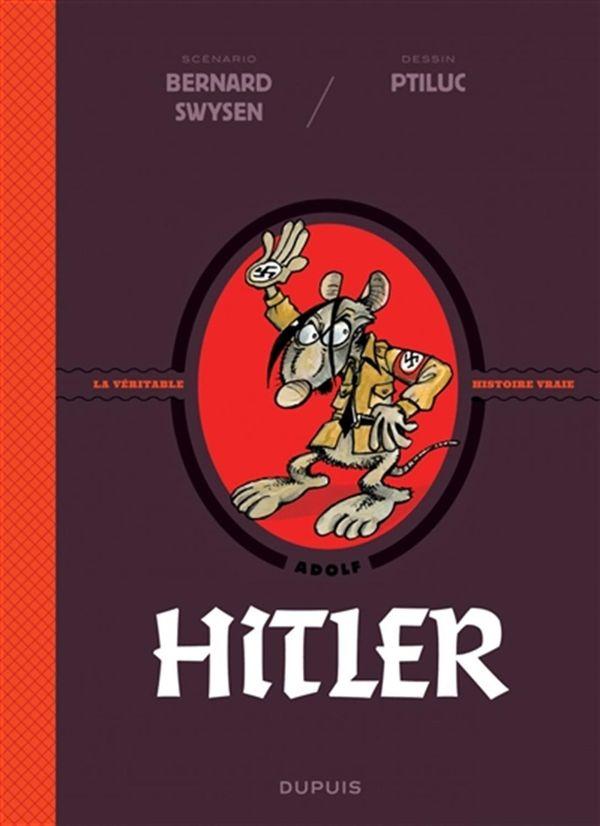La véritable histoire vraie 05 : Hitler
