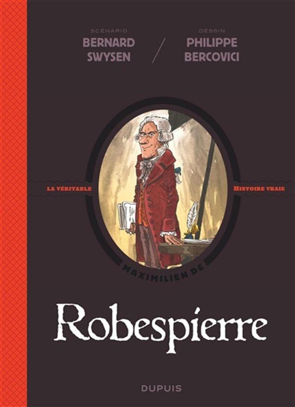 Le véritable histoire vraie 04 : Robespierre