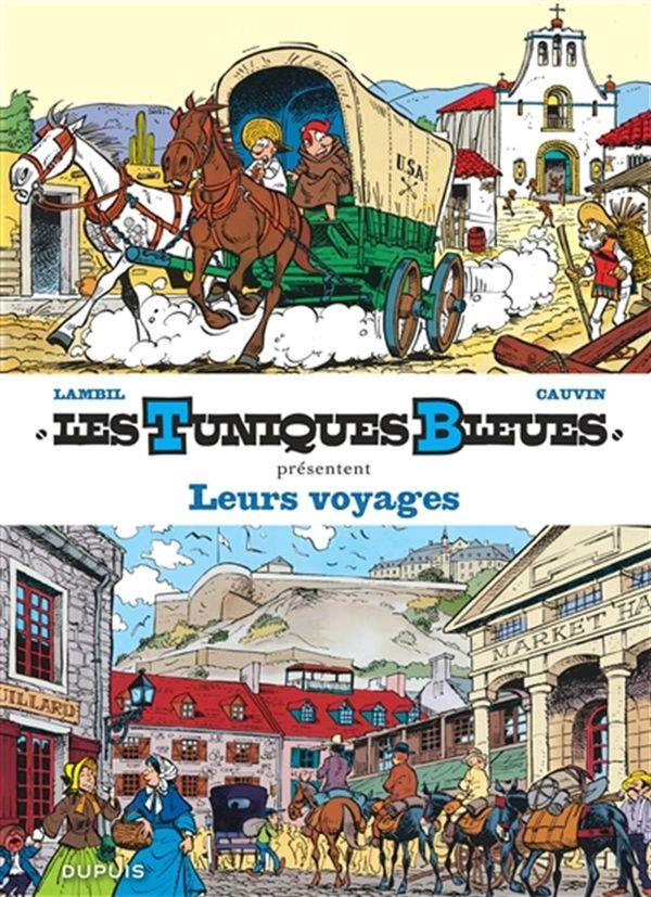 Les Tuniques Bleues présentent 10 : Leurs voyages