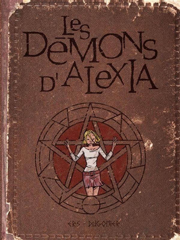Les démons d'Alexia Intégrale 01