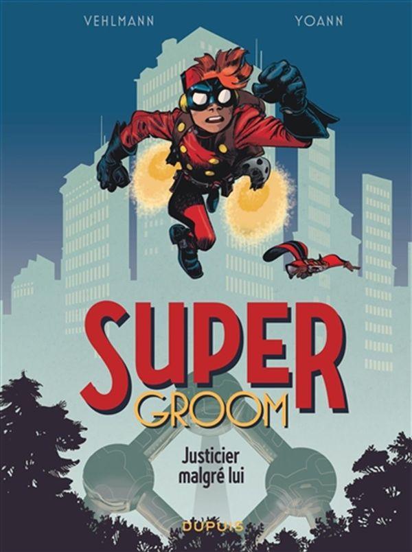 Supergroom 01 : Justicier malgré lui