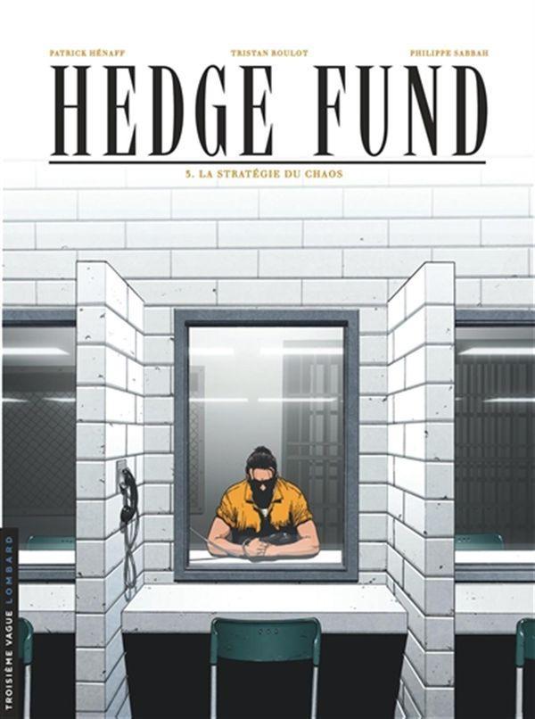 Hedge Fund 03 : La stratégie du chaos