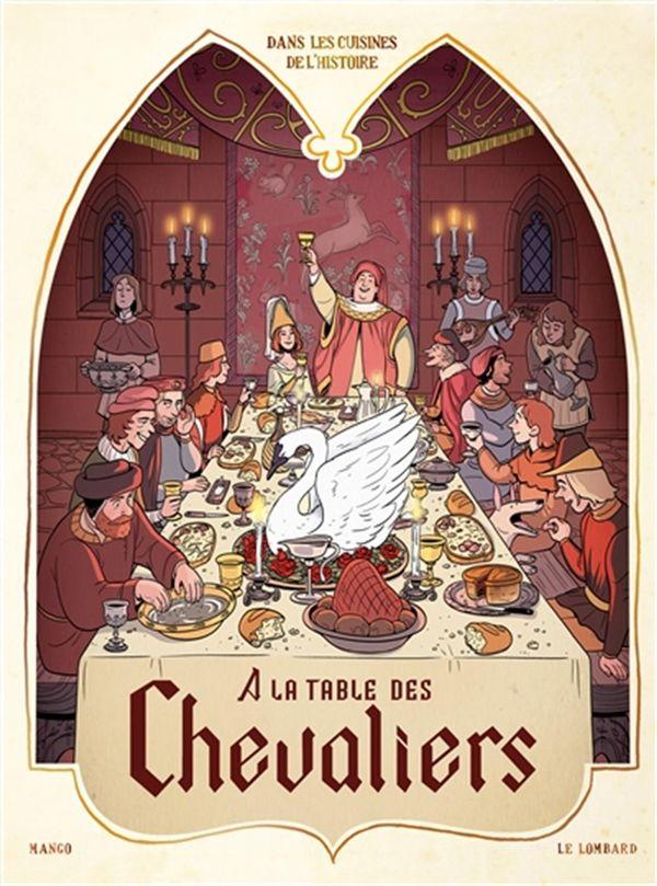 Dans les cuisines de l'histoire 01 : À la table des chevaliers