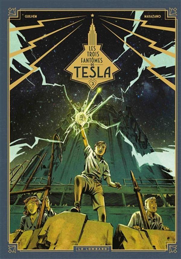 Les trois fantômes de Tesla 03 : Les héritiers du rayon