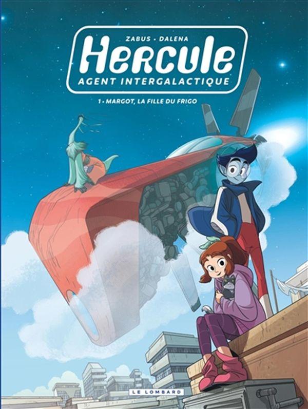 Hercule, agent intergalactique 01 : Margot, la fille du frigo