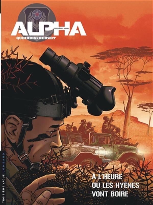 Alpha premières armes 05  A l'heure où les hyènes vont boire
