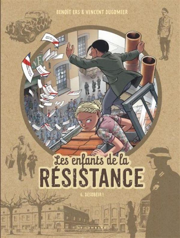 Les enfants de la résistance 06 : Désobéir!