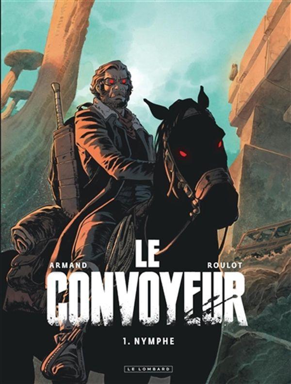Le Convoyeur 01 : Nymphe