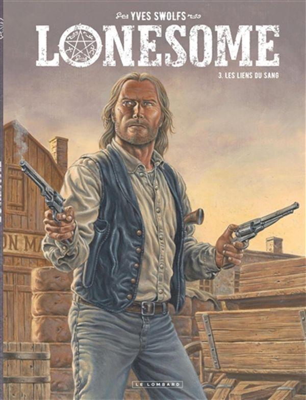 Lonesome 03 : Les liens du sang