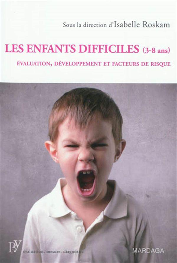 Enfants difficiles (3-8 ans)