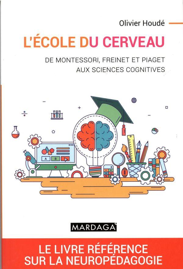 Ecole du cerveau : de Montessori, Freinet et Piaget…