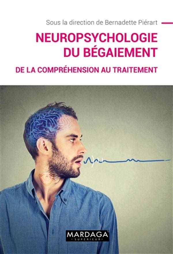 Neuropsychologie du bégaiement : De la compréhension au traitement