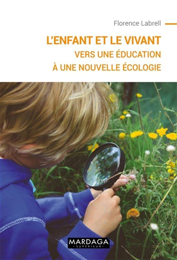 L'enfant et le vivant : Vers une éducation à une nouvelle écologie