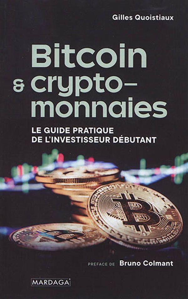 Bitcoin & crypto-monnaies : Le Guide pratique de l'investisseur débutant