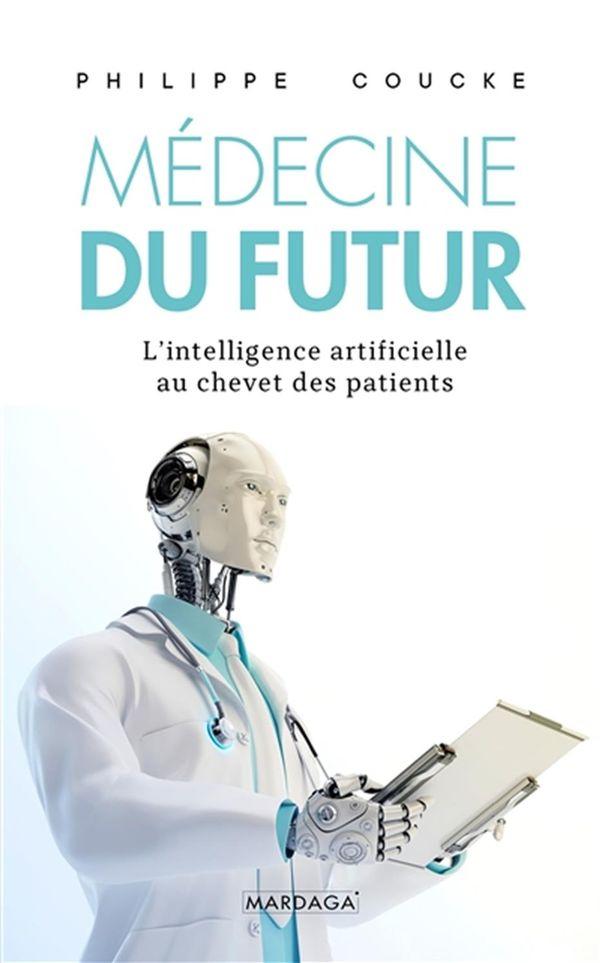 Médecine du futur La  L'intelligence artificielle au chevet des patients